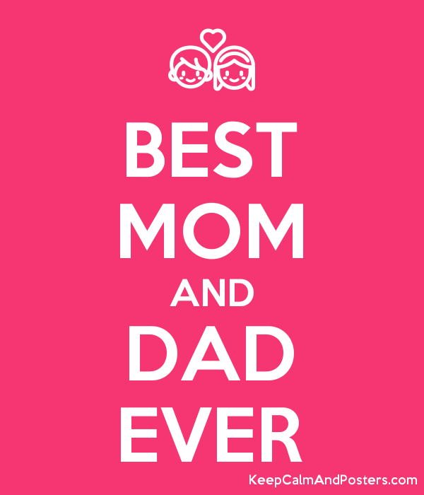 and mom dad best